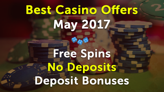 5 Best Casino Offers May 2017