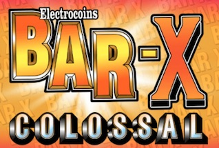 Bar X Colossal Slot Online by Electrocoin Review, Bonus and Recommended Casinos