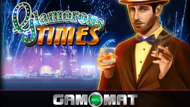 Glamorous Times Gamomat Slot